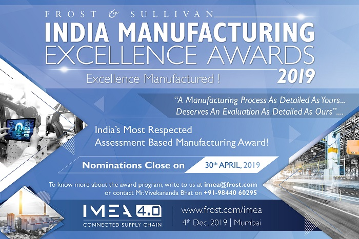 Frost & Sullivan's Prestigious India Manufacturing Excellence Awards 2019 to Drive Operational Excellence, Enhance Competitiveness and Manufacturing Effectiveness