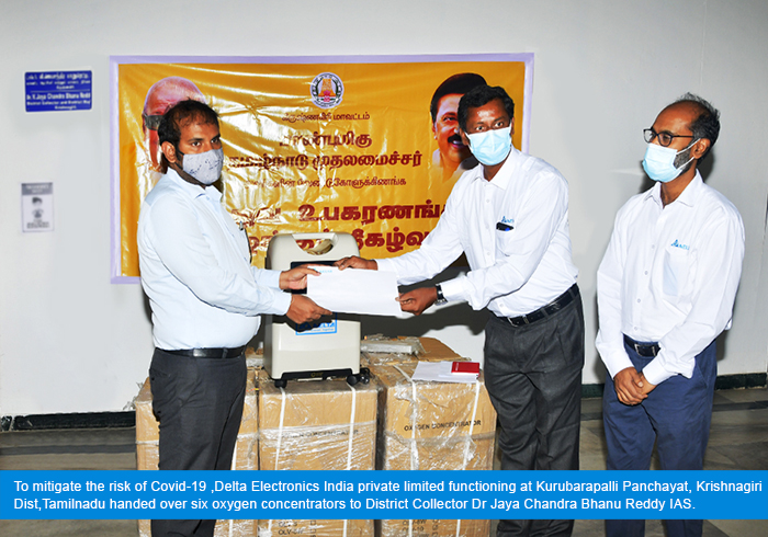 To mitigate the risk of Covid-19 ,Delta Electronics India private limited functioning at Kurubarapalli Panchayat, Krishnagiri Dist, Tamilnadu handed over six oxygen concentrators to District Collector Dr. Jaya Chandra Bhanu Reddy IAS.