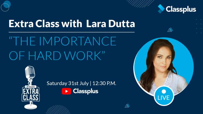 "Classplus Extra Class by Lara Dutta on ""The Importance of Hard Work"""